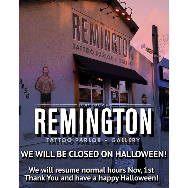 REMINGTON TATTOO WE WILL BE CLOSED TOMORROW FOR HALLOWEEN! WE WILL RESUME TO NORMAL BUSINESS HOURS THE FOLLOWING DAY. :) #remington #remingtontottoo #northpark #30thst #closedforhalloween
